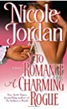 To Romance a Charming Rogue: A Novel