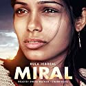 Miral Audiobook by Rula Jebreal Narrated by Sneha Mathan