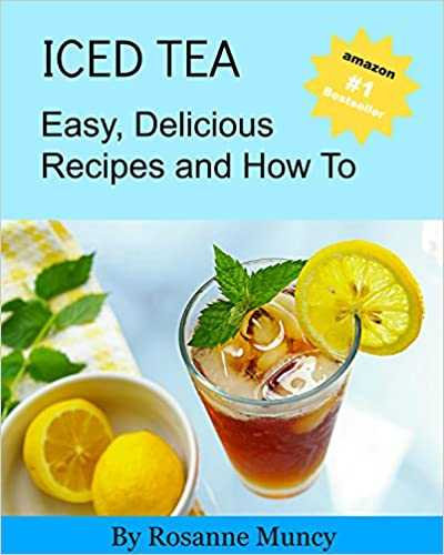 Iced Tea: Easy, Delicious Recipes and How To