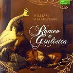 Romeo e Giulietta [Romeo and Juliet]   William Shakespeare