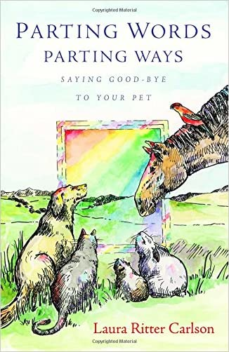 Parting Words/Parting Ways: Saying Good-Bye to Your Pet