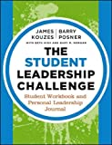 img - for By James M. Kouzes The Student Leadership Challenge: Student Workbook and Personal Leadership Journal (3rd Edition) book / textbook / text book