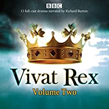 Vivat Rex: Volume 2: Landmark drama from the BBC Radio Archive (       UNABRIDGED) by William Shakespeare, Christopher Marlowe, Ben Jonson, Martin Jenkins Narrated by full cast, Richard Burton