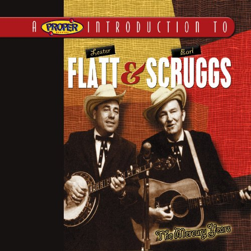 Proper Introduction to Lester Flatt and Earl Scruggs The Mercury Years