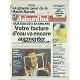 AUJOURD'HUI [No 16131] du 16/07/1996 - SEISME - LA GRANDE PEUR DE LA HAUTE-SAVOIE - VOTRE FACTURE D'EAU VA ENCORE...