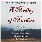 A Medley of Murders | Edgar Allan Poe,Arthur Conan Doyle,Charlotte Riddell,Mary Braddon