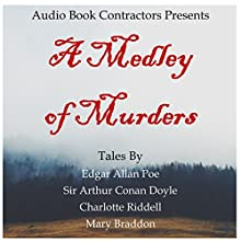 A Medley of Murders Audiobook by Edgar Allan Poe, Arthur Conan Doyle, Charlotte Riddell, Mary Braddon Narrated by Grover Gardner, Richard Brown, Flo Gibson, John MacDonald, Mary Woods