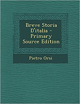 (Italian Edition): Pietro Orsi: 9781294326113: Amazon.com: Books