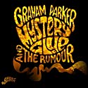 Graham Parker & The Rumour - Mystery Glue (NEW CD)