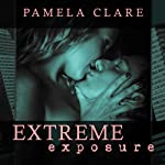 Extreme Exposure: I-Team Series, Book 1 (       UNABRIDGED) by Pamela Clare Narrated by Kaleo Griffith