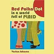 Red Polka Dot in a Plaid World | [Varian Johnson]