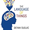 The Language of Things Audiobook by Deyan Sudjic Narrated by Dan Morgan