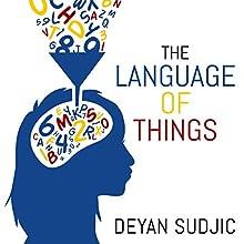 The Language of Things (       UNABRIDGED) by Deyan Sudjic Narrated by Dan Morgan