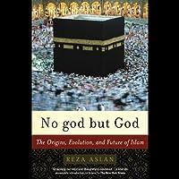 No god but God: The Origins, Evolution, and Future of Islam (       UNABRIDGED) by Reza Aslan Narrated by Shishir Kurup
