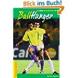 Ballhunger. Vom Mythos des brasilianischen Fußballs