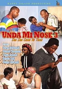 UNDA MI NOSE 3: DEN DEN COME TO TOWN