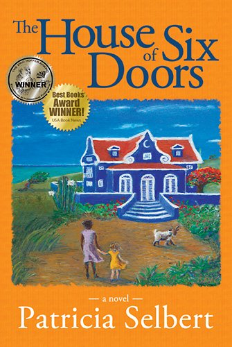 <strong>Kindle Nation Daily Bargain Book Alert! Patricia Selbert's <em>THE HOUSE OF SIX DOORS</em> Leaves Readers With A Tale of Love, Acceptance and American Dreams - 4.5. Stars on Amazon with 15 out of 16 Rave Reviews and Now $2.99</strong>