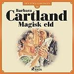 Magisk eld (Den eviga samlingen 14) | Barbara Cartland