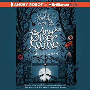 Any Other Name: The Split Worlds Series, Book 2   [Emma Newman]