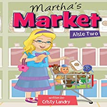 Martha's Market, Aisle Two (       UNABRIDGED) by Cristy Landry Narrated by Myra Escoro