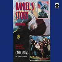 Daniel's Story (       UNABRIDGED) by Carol Matas Narrated by Daniel Carpenter-Gold