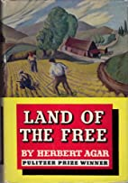 Land of the Free by Herbert Agar