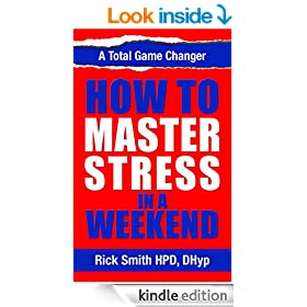 How to Master Stress in a Weekend: Massive Action for Stress Management, Anxiety, Stress Relief