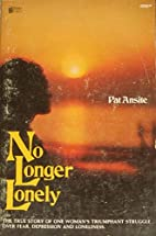No Longer Lonely by Pat Ansite