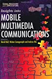 img - for Insights Into Mobile Multimedia Communications (Signal Processing and its Applications) book / textbook / text book
