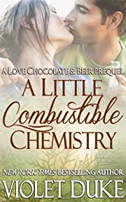 A Little Combustible Chemistry: Prequel to Love, Chocolate, and Beer (Cactus Creek)