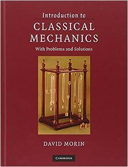 David morin introduction to classical mechanics solutions