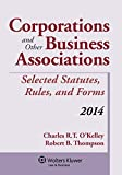 Corporations and Other Business Associations Selected Statutes, Rules, and Forms Supplement