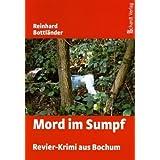 """Mord im Sumpf: Revier-Krimi aus Bochumvon """"Reinhard Bottl�nder"""""""