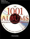 Les 1001 albums qu'il faut avoir écoutés dans sa vie: Rock, Hip Hop, Soul, Dance, World Music, Pop, Techno... (2082015394) by Dimery, Robert