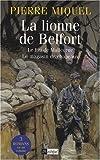 echange, troc Pierre Miquel - La lionne de Belfort ; Le fou de Malicorne ; Le magasin de chapeaux