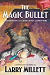 The Magic Bullet: A Locked Room Mystery Featuring Shadwell Rafferty and Sherlock Holmes