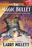 The Magic Bullet: A Locked Room Mystery Featuring Shadwell Rafferty and Sherlock Holmes (Minnesota Mysteries) (0816674809) by Millett, Larry