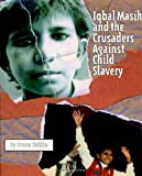 img - for Iqbal Masih and the Crusaders Against Child Slavery book / textbook / text book