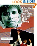 Iqbal Masih and the Crusaders Against...