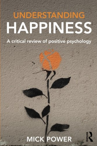 Understanding Happiness: A critical review of positive psychology
