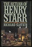 Return of Henry Starr (0689118112) by Slotkin, Richard