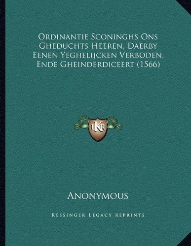 ordinantie-sconinghs-ons-gheduchts-heeren-daerby-eenen-yeghelijcken-verboden-ende-gheinderdiceert-15
