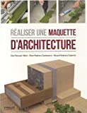 echange, troc Ricard Pedrero Coderch, Pere Pedrero Carbonero, Eva Pascual i Miro - Réaliser une maquette d'architecture