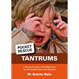 PocketRescue Tantrums: A Parent Guide to Child Behavior for the Toddler Years and Beyondby Katrin Bain
