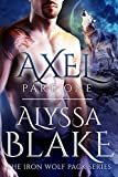 Axel Part One - The Iron Wol... - Alyssa Blake