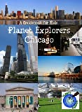 Planet Explorers Chicago: A Travel Guide for Kids
