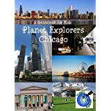 Planet Explorers Chicago: A Travel Guide for Kids ~ Laura Schaefer