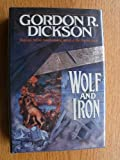 Wolf and Iron (0312932146) by Dickson, Gordon R.