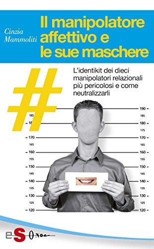 Il manipolatore affettivo e le sue maschere PDF