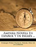 img - for Ampara: Novela En Espa ol Y En Ingl s ... (Spanish Edition) book / textbook / text book